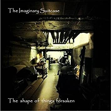 The Shape of Things Forsaken