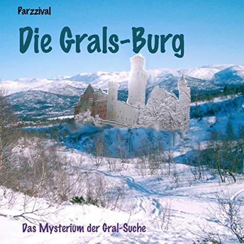 Die Grals-Burg, Das Mysterium der Gral-Suche