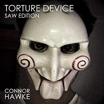 Torture Device: Saw Edition
