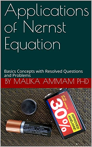 Applications of Nernst Equation: Basics Concepts with Resolved Questions and Problems (Section 6) (English Edition)
