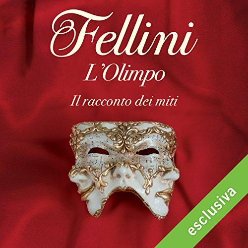 L'Olimpo: Il racconto dei miti | Federico Fellini