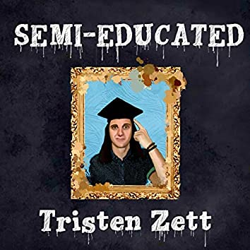 Semi-Educated
