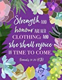 Proverbs 31:25 KJV - Strength and Honour Are Her Clothing; and She Shall Rejoice in Time to Come: Notebook Composition Book (8.5 x 11 Large)