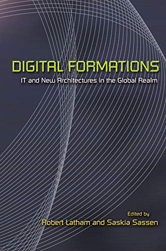 Digital Formations: IT and New Architectures in the Global Realm (English Edition)
