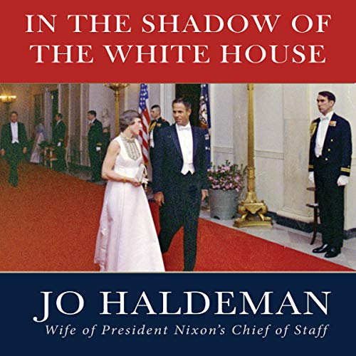In the Shadow of the White House: A Memoir of the Washington and Watergate Years, 1968-1978 audiobook cover art
