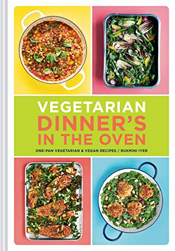 Vegetarian Dinner's in the Oven: One-Pan Vegetarian and Vegan Recipes (Vegetarian and Vegan Cookbook, Housewarming Gift)