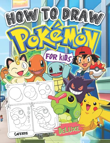 Pokémon How to draw: Pokémon Drawing Book With Deluxe 2021 Step-by-Step Illustrations: 2 in 1 Draw And Color Pokémon Characters