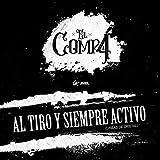 Al Tiro y Siempre Activo (Líneas de Cristal) [Explicit]