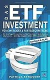DAS ETF INVESTMENT - Für Einsteiger & Fortgeschrittene: Wie Sie erfolgreich investieren & der finanziellen Freiheit drastisch näherkommen durch das ... Fonds! (DER FINANZ FÜHRERSCHEIN, Band 2)