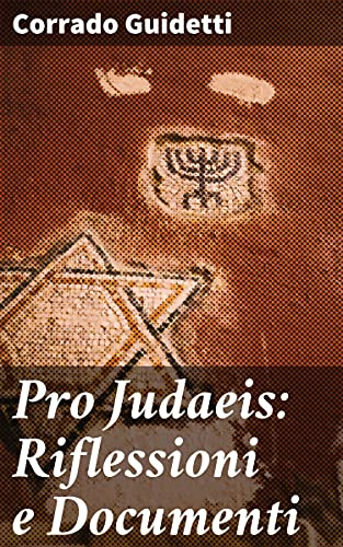 Pro Judaeis: Riflessioni e Documenti