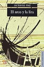 By Paz Octavio El arco y la lira. El poema, la revelaci??n po??tica, poes??a e historia (Seccion de Lengua y Estudi [Paperback]