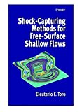 Shock-Capturing Methods for Free-Surface Shallow Flows by Eleuterio F. Toro E. Toro(2001-03-23)
