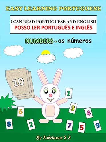 Learn Numbers in Portuguese, Portuguese Children's Picture Book (English Portuguese Bilingual Edition) (English Edition)