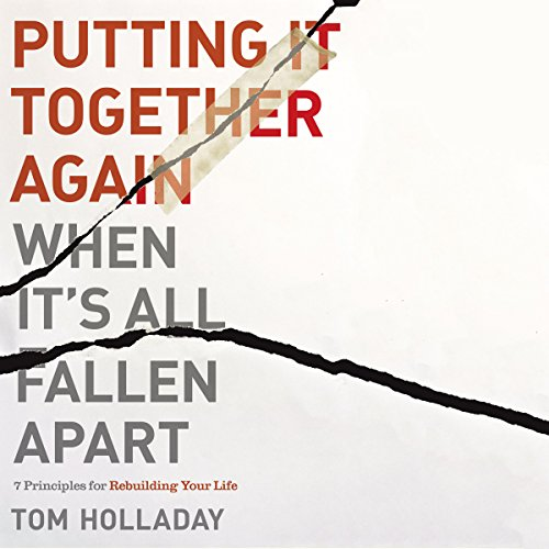 Putting It Together Again When It's All Fallen Apart     7 Principles for Rebuilding Your Life              By:                                                                                                                                 Tom Holladay,                                                                                        Rick Warren - foreword                               Narrated by:                                                                                                                                 Tom Holladay                      Length: 4 hrs and 16 mins     1 rating     Overall 5.0