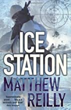 By Matthew Reilly Ice Station [Paperback]