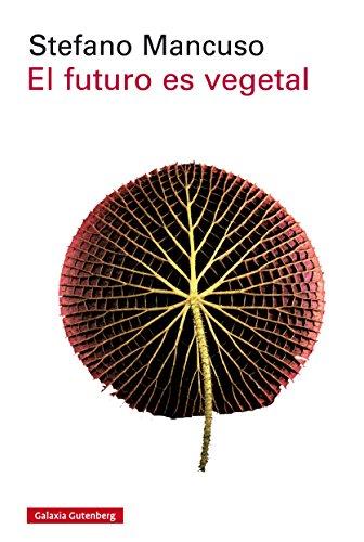 El futuro es vegetal (Ensayo) (Spanish Edition)