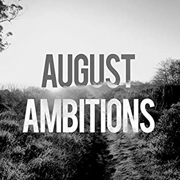 August Ambitions