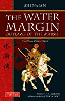The Water Margin: Outlaws of the Marsh: The Classic Chinese Novel (Tuttle Classics) by Shi Naian(2010-06-10)