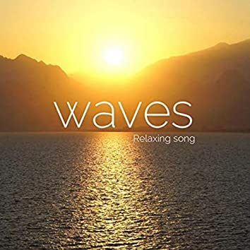 Waves (Relaxing song)