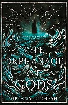 The Orphanage of Gods by [Helena Coggan]