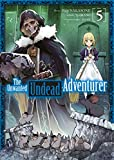 The Unwanted Undead Adventurer - Tome 5