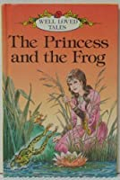 Princess And The Frog (Well loved tales grade 3)