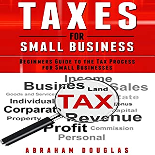 Taxes for Small Business: Beginners Guide to the Tax Process for Small Businesses cover art