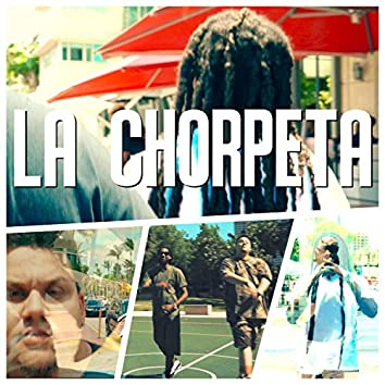 La Chorpeta (feat. Raudel Escuadron Patriota)