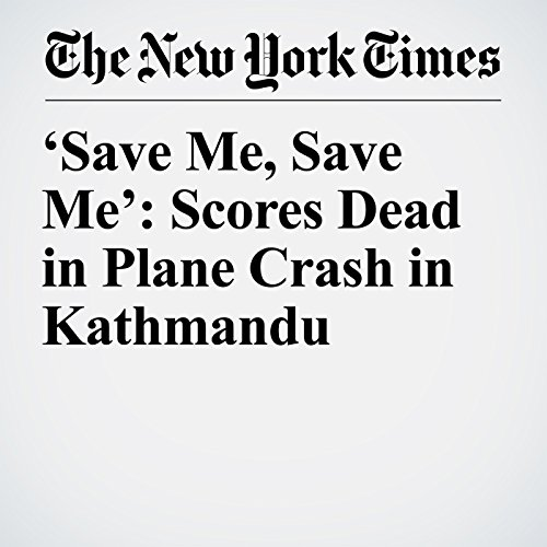 'Save Me, Save Me': Scores Dead in Plane Crash in Kathmandu copertina