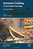 Extrusion Cooking: Cereal Grains Processing