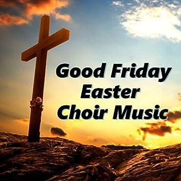 Good Friday Easter Choir Music