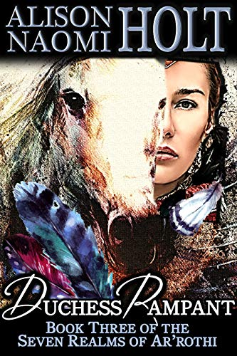 Duchess Rampant (The Seven Realms of Ar'rothi Book 3)