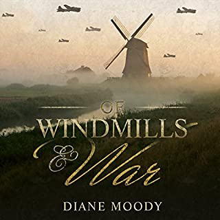 Of Windmills and War                   By:                                                                                                                                 Diane Moody                               Narrated by:                                                                                                                                 Justine Eyre                      Length: 14 hrs and 2 mins     122 ratings     Overall 4.5