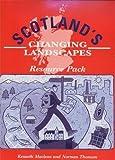 Scotland's Changing Landscapes