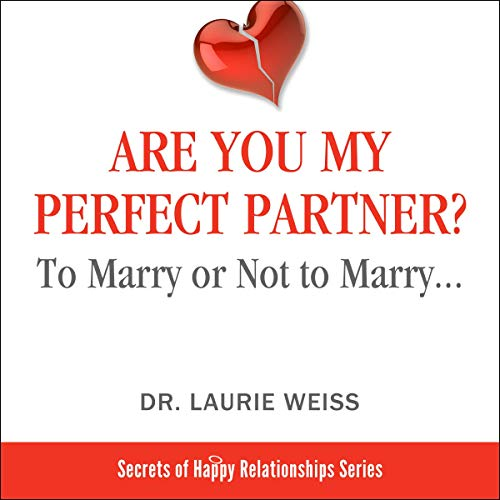 Couverture de Are You My Perfect Partner? To Marry or Not to Marry...