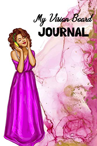 MY VISION BOARD JOURNAL: Vision board journal with girl and watercolor cover design. Perfect for an entrepreneur, high achiever, someone interested in self-improvement.