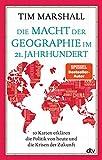 Tim Marshall: Die Macht der Geographie im 21. Jahrhundert