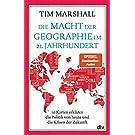 Die Macht der Geographie im 21. Jahrhundert: 10 Karten erklären die Politik von heute und die Krisen der Zukunft