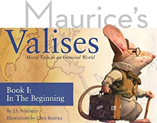 In the Beginning: Moral Tails in an Immoral World (Maurice's Valises)