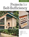 Step-by-Step Projects for Self-Sufficiency: Grow Edibles * Raise Animals * Live Off the Grid * DIY