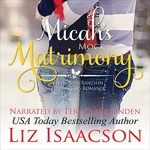Micah's Mock Matrimony Audiobook By Liz Isaacson cover art
