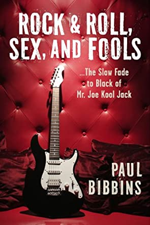 Rock & Roll, Sex, and Fools