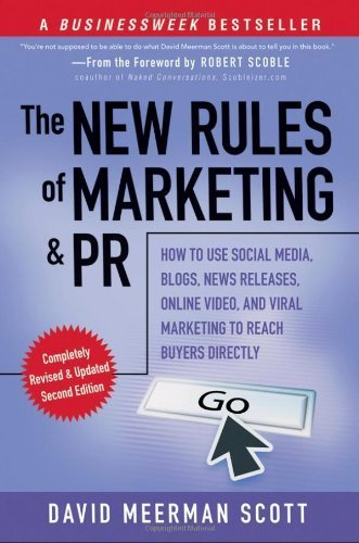 The New Rules of Marketing and PR: How to Use Social Media, Blogs, News Releases, Online Video, and Viral Marketing to Reach Buyers Directly by David Meerman Scott(2010-01-12)