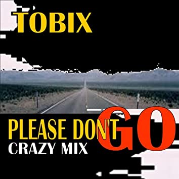 Please Don't Go (Crazy Mix)