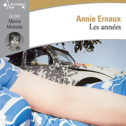 Les années                   By:                                                                                                                                 Annie Ernaux                               Narrated by:                                                                                                                                 Marina Moncade                      Length: 6 hrs and 41 mins     2 ratings     Overall 5.0
