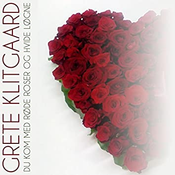 Du Kom Med Røde Roser Og Hvide Løgne