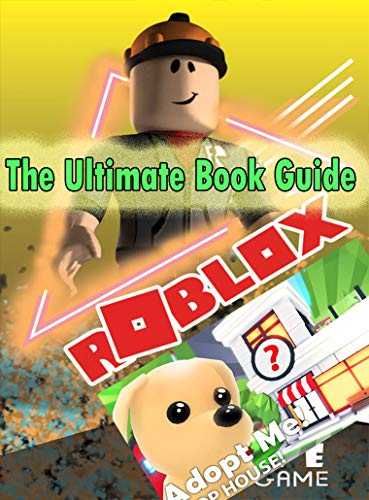 Roblox Adopt Me Guide Pets, Pet Potions, Toys - Codes and Cheats - The Ultimate Book 1 (English Edition)