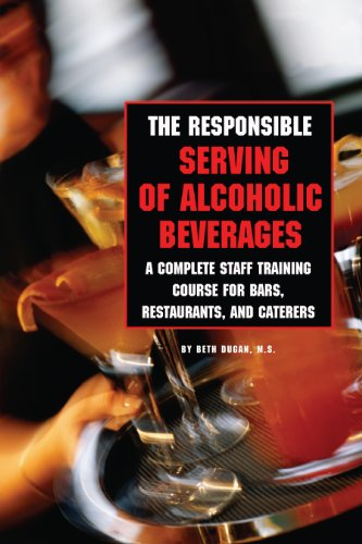 The Responsible Serving of Alcoholic Beverages - Complete Staff Training Course for Bars, Restaurants and Caterers: A Complete Staff Training Course for ... Restaurants and Caterers (English Edition)