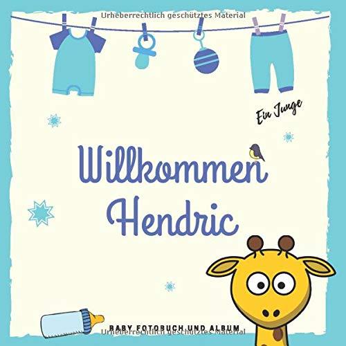 Willkommen Hendric Baby Fotobuch und Album: Personalisiertes Jungen Baby Fotobuch und Fotoalbum, Das erste Jahr, Geschenk zur Schwangerschaft und Geburt, Baby Name auf dem Cover