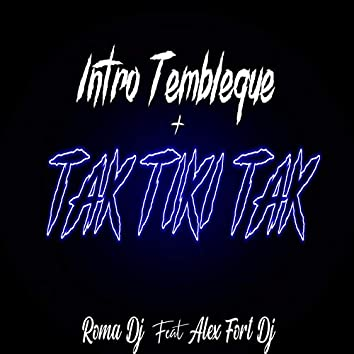 Intro Tembleque + Tak Tiki Tak (feat. Alex Fort Dj)